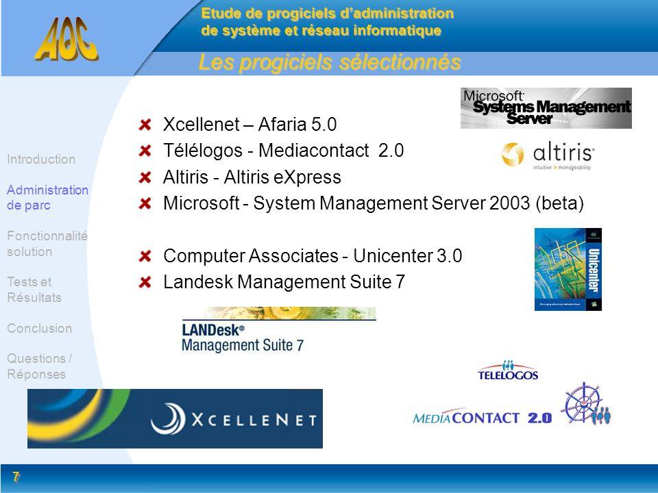 7 7 Les progiciels sélectionnés Xcellenet – Afaria 5.0 Télélogos - Mediacontact 2.0 Altiris - Altiris eXpress Microsoft - System Management Server 200