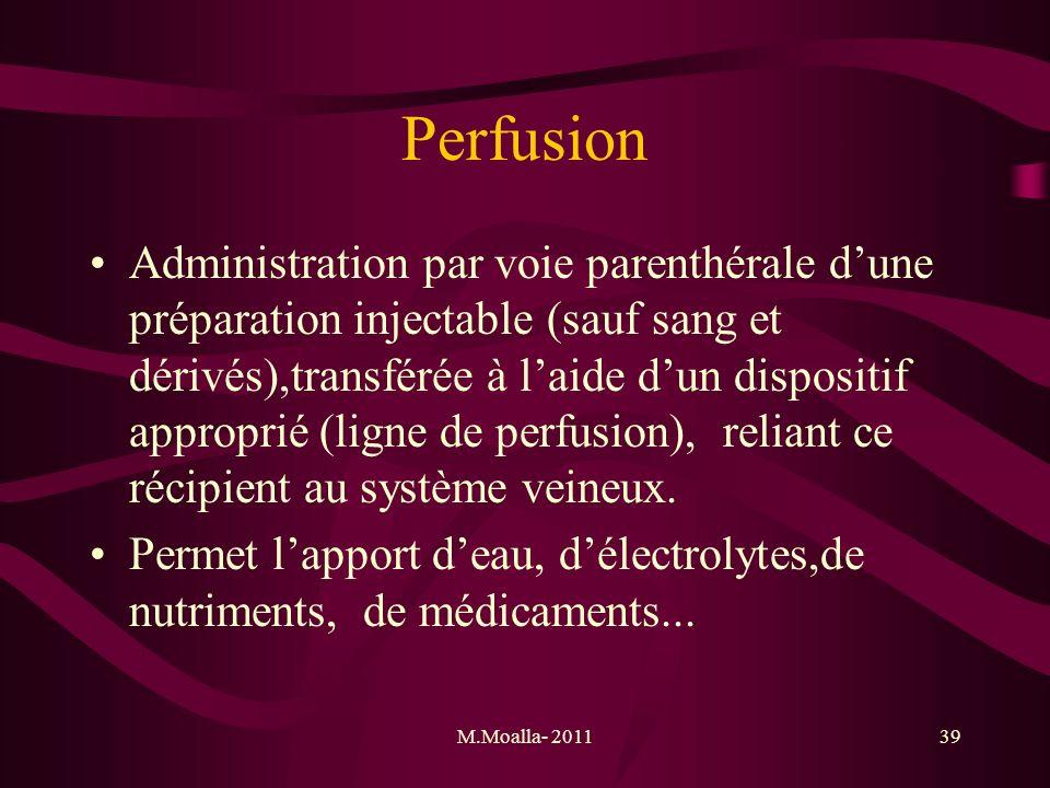 M.Moalla- 201139 Perfusion Administration par voie parenthérale dune préparation injectable (sauf sang et dérivés),transférée à laide dun dispositif a