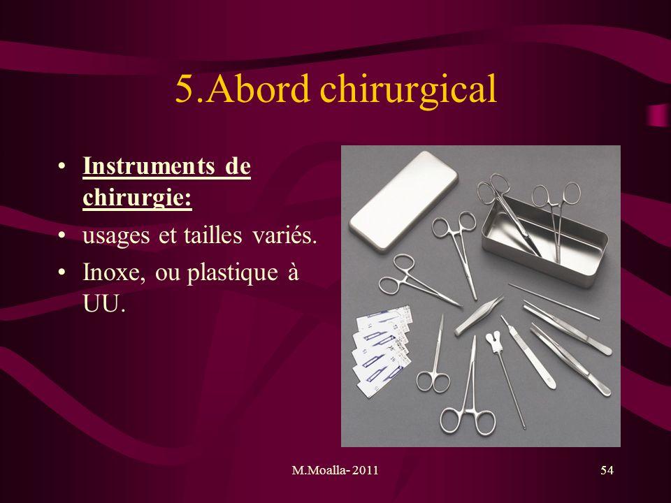M.Moalla- 201154 5.Abord chirurgical Instruments de chirurgie: usages et tailles variés. Inoxe, ou plastique à UU.