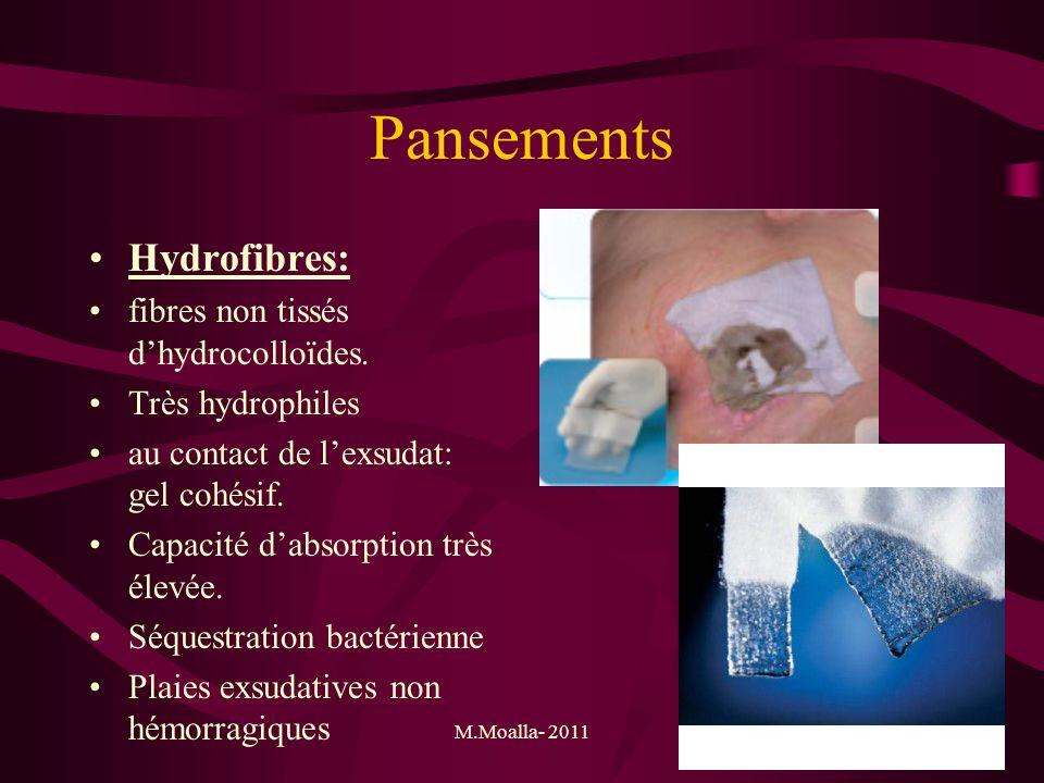 M.Moalla- 201161 Pansements Hydrofibres: fibres non tissés dhydrocolloïdes. Très hydrophiles au contact de lexsudat: gel cohésif. Capacité dabsorption