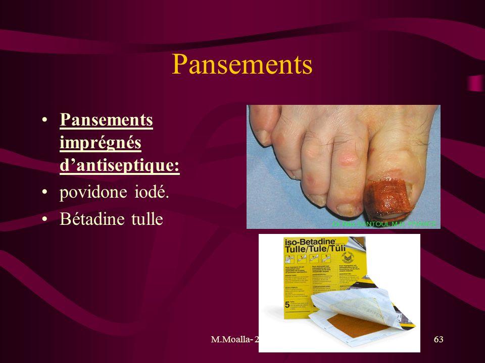 M.Moalla- 201163 Pansements Pansements imprégnés dantiseptique: povidone iodé. Bétadine tulle