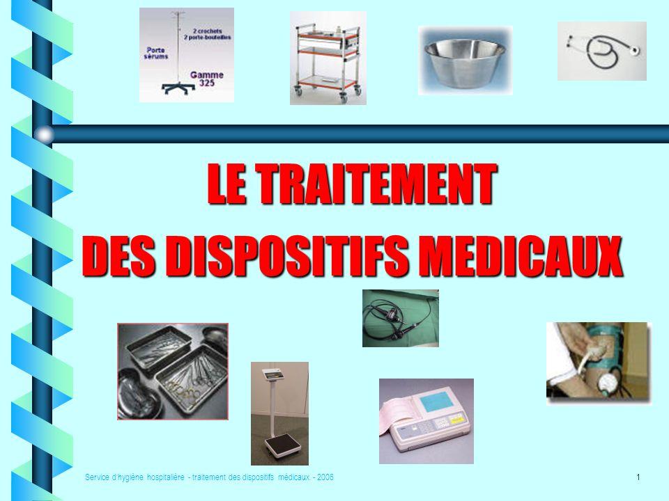 Service dhygiène hospitalière - traitement des dispositifs médicaux - 20061 LE TRAITEMENT DES DISPOSITIFS MEDICAUX