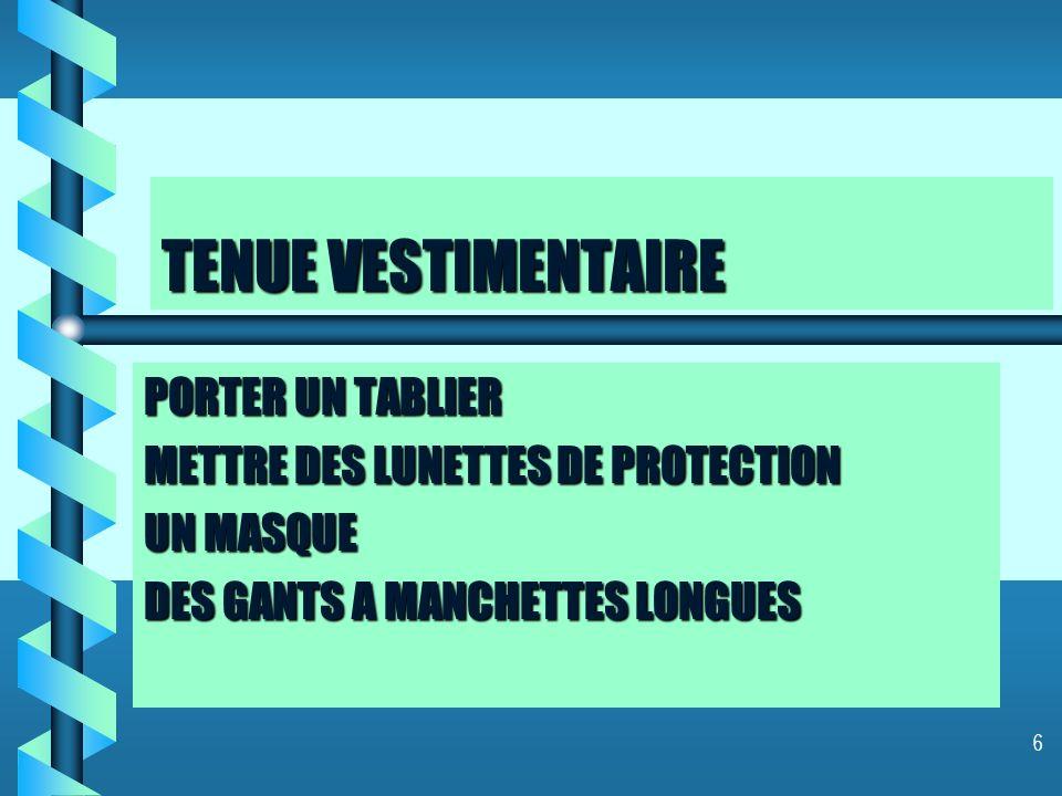 6 TENUE VESTIMENTAIRE PORTER UN TABLIER METTRE DES LUNETTES DE PROTECTION UN MASQUE DES GANTS A MANCHETTES LONGUES