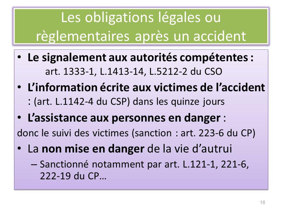 Les obligations légales ou règlementaires après un accident Le signalement aux autorités compétentes : art. 1333-1, L.1413-14, L.5212-2 du CSO Linform