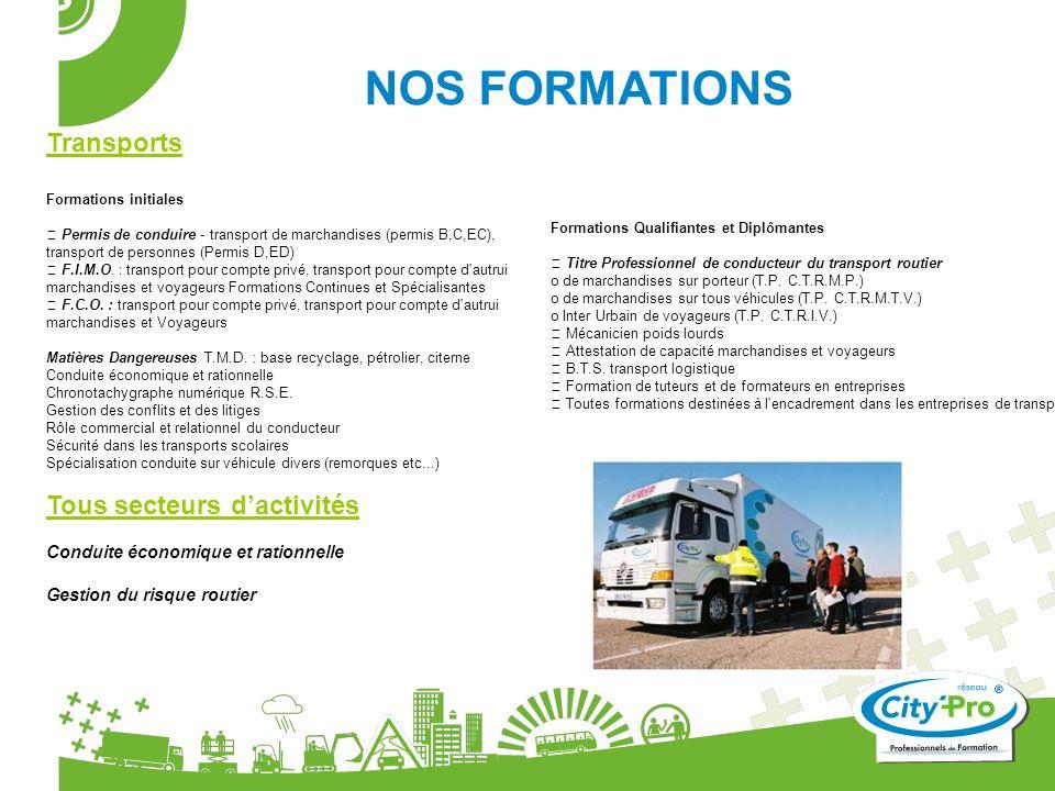 Transports Formations initiales Permis de conduire - transport de marchandises (permis B,C,EC), transport de personnes (Permis D,ED) F.I.M.O. : transp