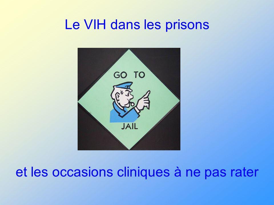 Le VIH dans les prisons et les occasions cliniques à ne pas rater