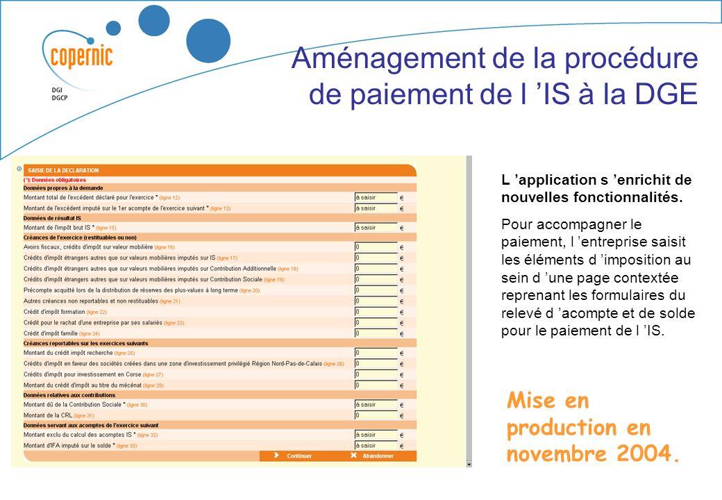Service de paiement « DGE » Service en ligne ouvert le 1er janvier 2002 Population concernée: Entreprises DGE soit + de 27000 entreprises Impôts conce