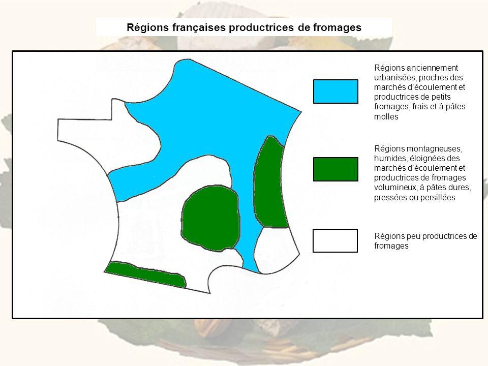 Régions anciennement urbanisées, proches des marchés découlement et productrices de petits fromages, frais et à pâtes molles Régions montagneuses, hum