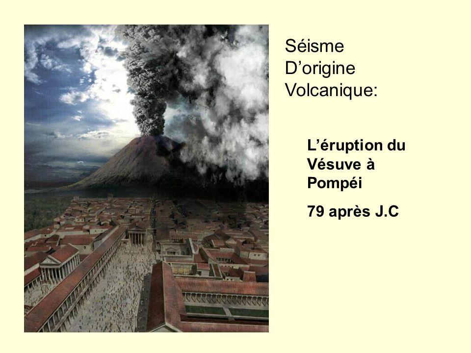 Léruption du Vésuve à Pompéi 79 après J.C Séisme Dorigine Volcanique: