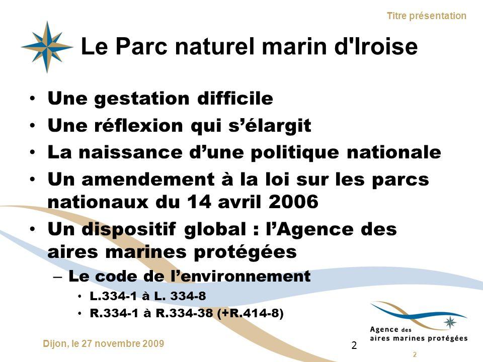 3 Dijon, le 27 novembre 2009 Titre présentation LAgence des aires marines protégées Un établissement public dédié à la mer Les eaux sous juridiction française : 11 Mkm² 3
