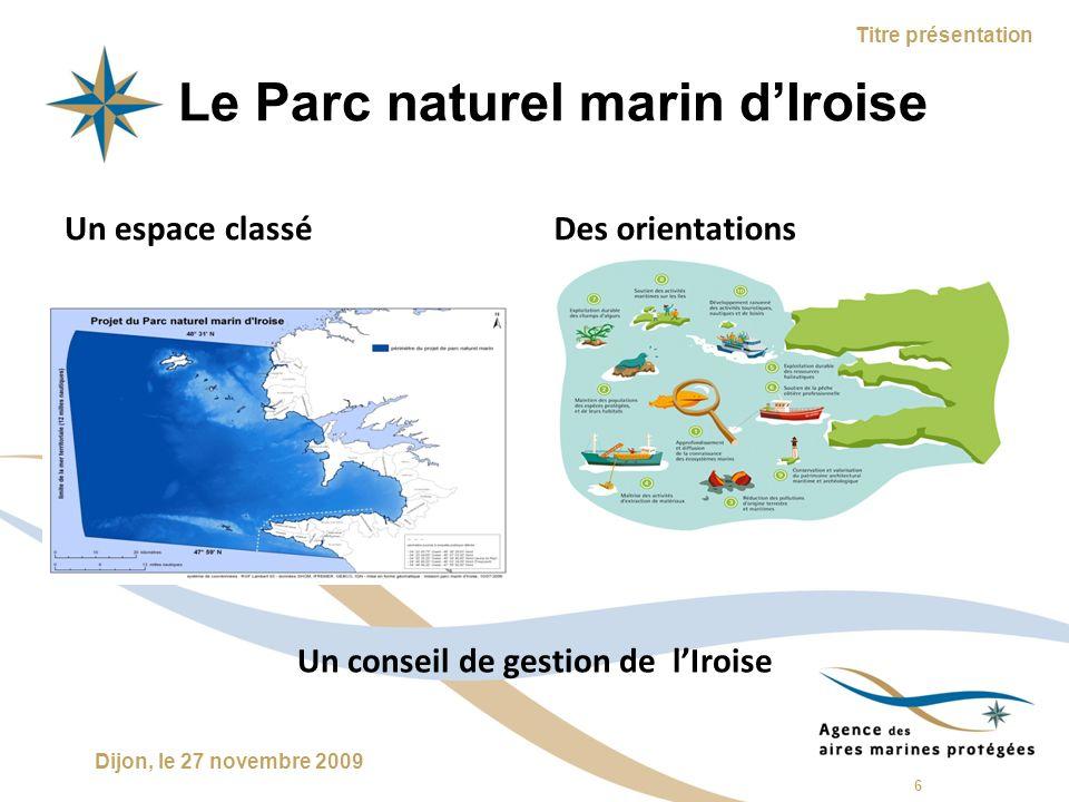 7 Dijon, le 27 novembre 2009 Titre présentation La gestion de la mer Une préoccupation commune pour un bien commun 7