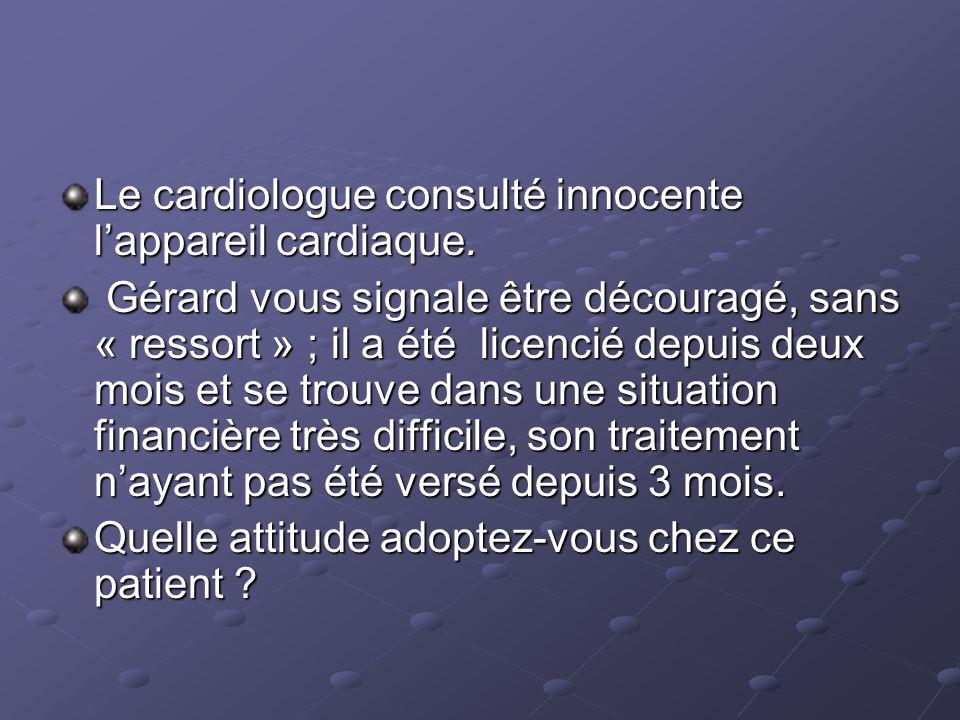 Le cardiologue consulté innocente lappareil cardiaque.