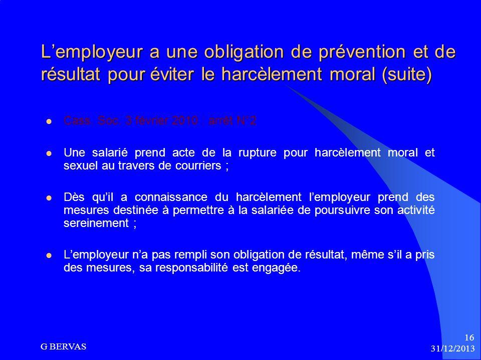 Lemployeur a une obligation de prévention et de résultat pour éviter le harcèlement moral Cass soc 3 février 2010 : arrêt N° 1 Une salariée se dit vic