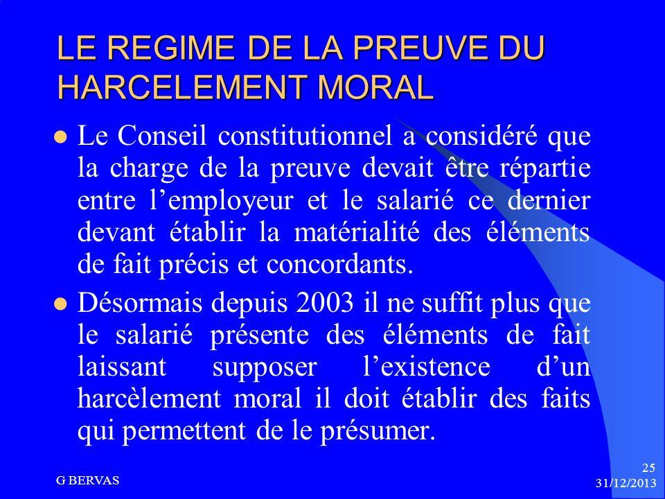 31/12/2013 G BERVAS 24 Les conséquences du harcèlement moral sur la situation personnelle du salarié ne sont pas nécessaires Peu importe que les agiss