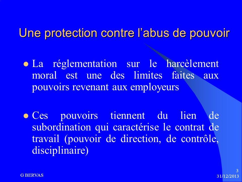 31/12/2013 G BERVAS 2 INTRODUCTION Les demandes pour harcèlement moral sont récurrentes, présentes quasiment à chaque audience Le sujet est délicat, l