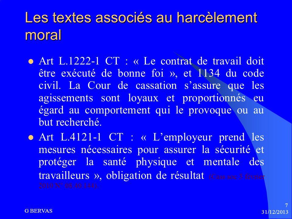 31/12/2013 G BERVAS 6 La réglementation applicable Larticle L.1152-1 du code du travail « Aucun salarié ne doit subir les agissements répétés de harcè