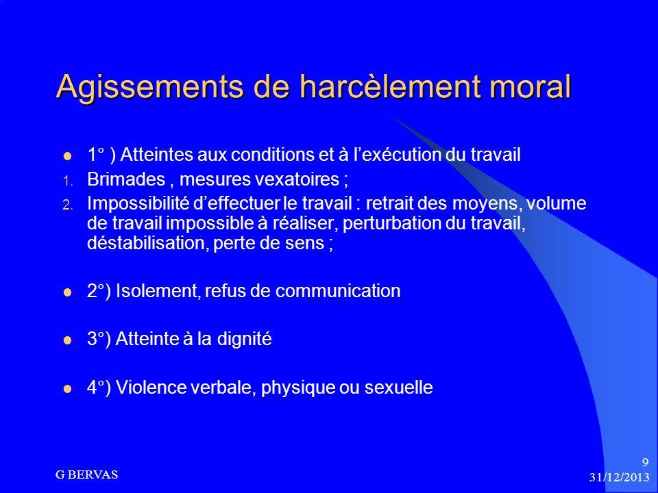 31/12/2013 G BERVAS 8 Les textes associés au harcèlement moral (suite) Article L.1121-1 du code du travail : « Nul ne peut apporter aux droits des per