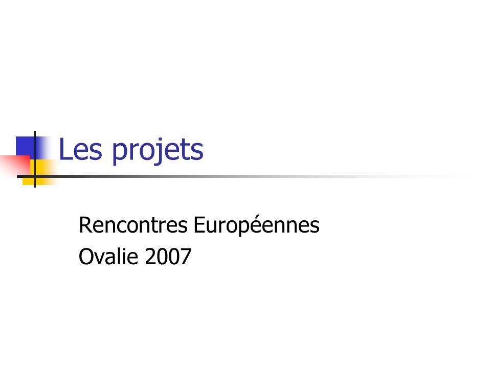 Les projets Rencontres Européennes Ovalie 2007