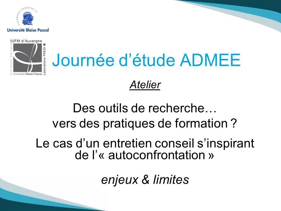 Journée détude ADMEE Atelier Des outils de recherche… vers des pratiques de formation .