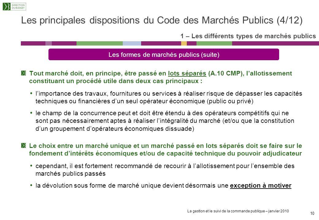 La gestion et le suivi de la commande publique – janvier 2010 9 Lorsque le besoin comporte une incertitude sur les objectifs à atteindre et sur les mo