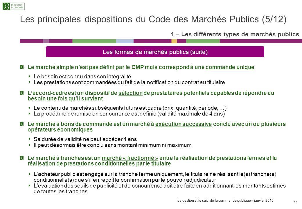 La gestion et le suivi de la commande publique – janvier 2010 10 Tout marché doit, en principe, être passé en lots séparés (A.10 CMP), lallotissement