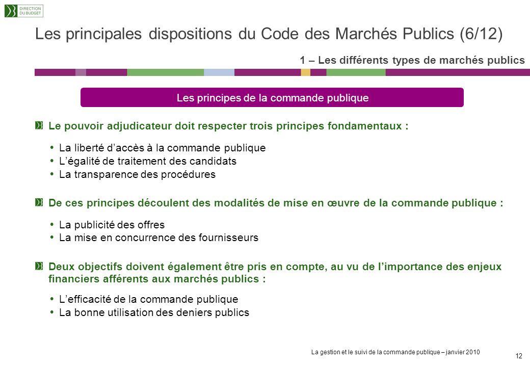 La gestion et le suivi de la commande publique – janvier 2010 11 Le marché simple nest pas défini par le CMP mais correspond à une commande unique Le