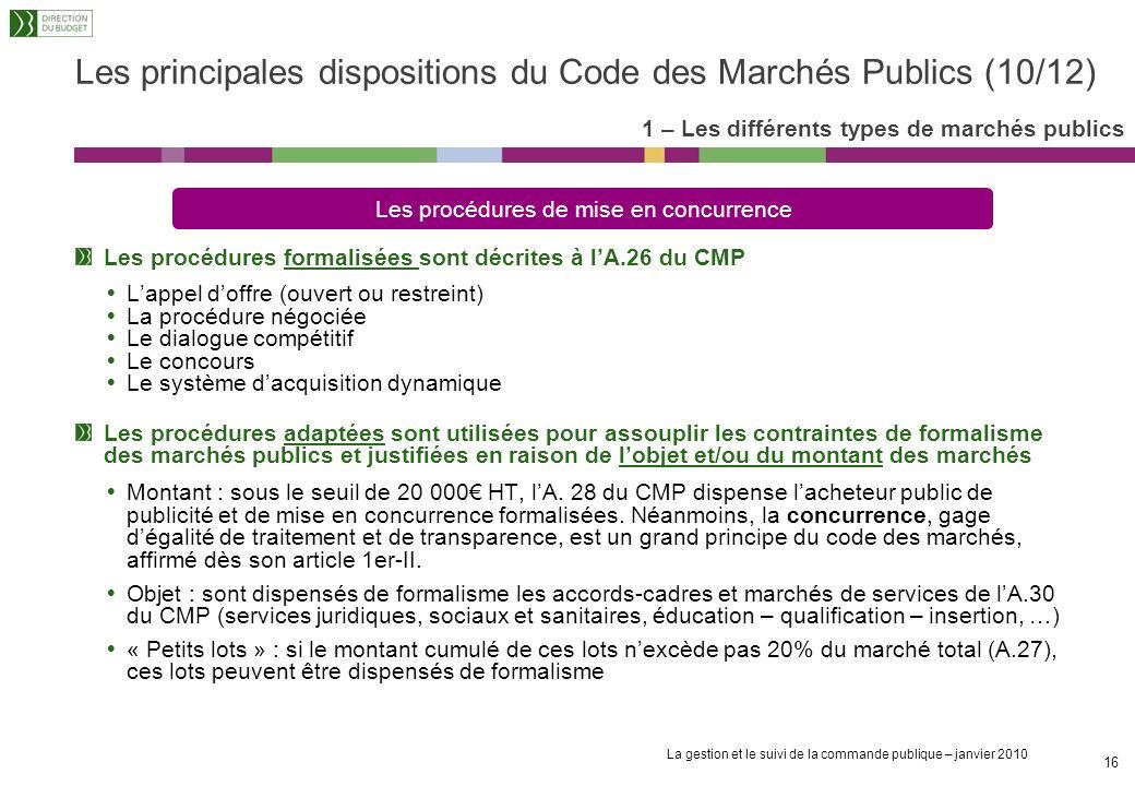 La gestion et le suivi de la commande publique – janvier 2010 15 Seuils et publicité des marchés publics Les principales dispositions du Code des Marc