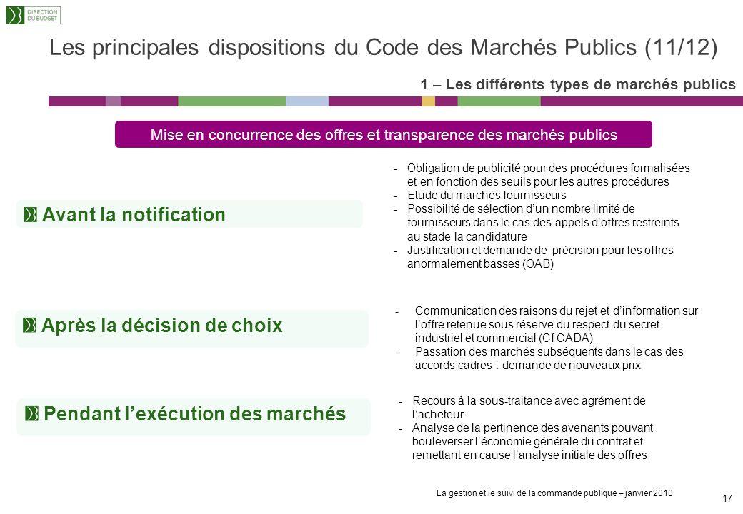 La gestion et le suivi de la commande publique – janvier 2010 16 Les procédures formalisées sont décrites à lA.26 du CMP Lappel doffre (ouvert ou rest