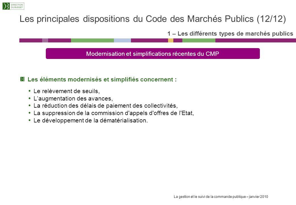 La gestion et le suivi de la commande publique – janvier 2010 17 Mise en concurrence des offres et transparence des marchés publics Les principales di