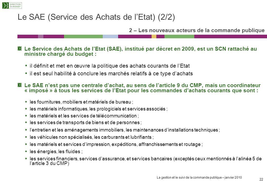 La gestion et le suivi de la commande publique – janvier 2010 21 Les efforts de rationalisation et de professionnalisation de la fonction achat poursu