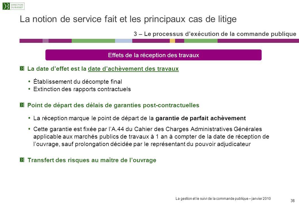 La gestion et le suivi de la commande publique – janvier 2010 37 La gestion des crédits de paiement (5/5) Le paiement constitue lacte par lequel le dé