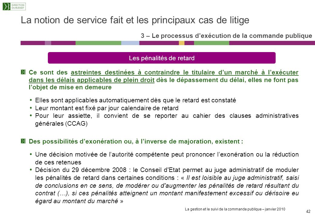 La gestion et le suivi de la commande publique – janvier 2010 41 La notion de service fait et les principaux cas de litige Difficultés liées à la réce