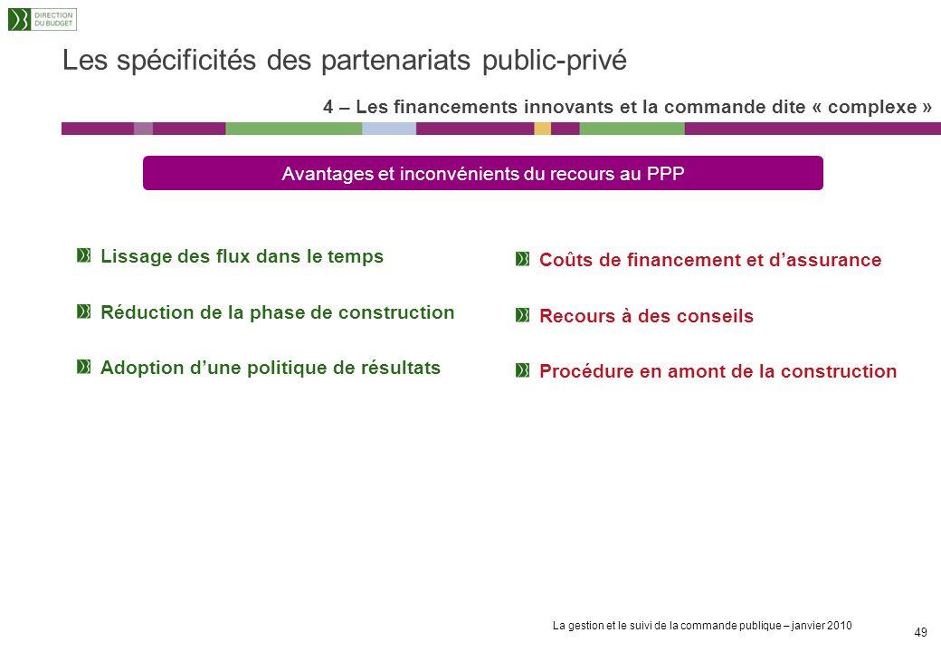 La gestion et le suivi de la commande publique – janvier 2010 48 La Maîtrise dOuvrage Publique (MOP) La Délégation de Service Public (DSP) Le Partenar