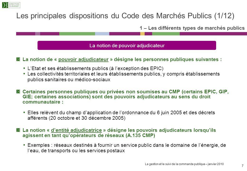 La gestion et le suivi de la commande publique – janvier 2010 6 Le Contrat de Partenariat est un mode de commande publique dérogatoire au CMP dont le