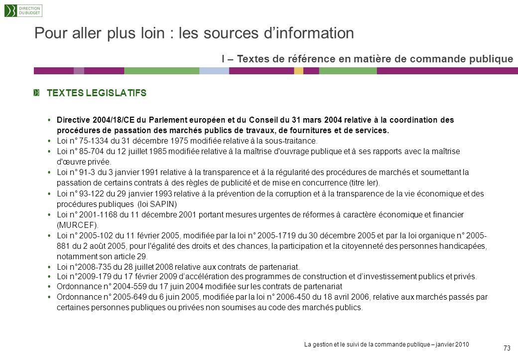 La gestion et le suivi de la commande publique – janvier 2010 72 Lévaluation préalable et lanalyse de soutenabilité budgétaire 5 – La maîtrise du risq
