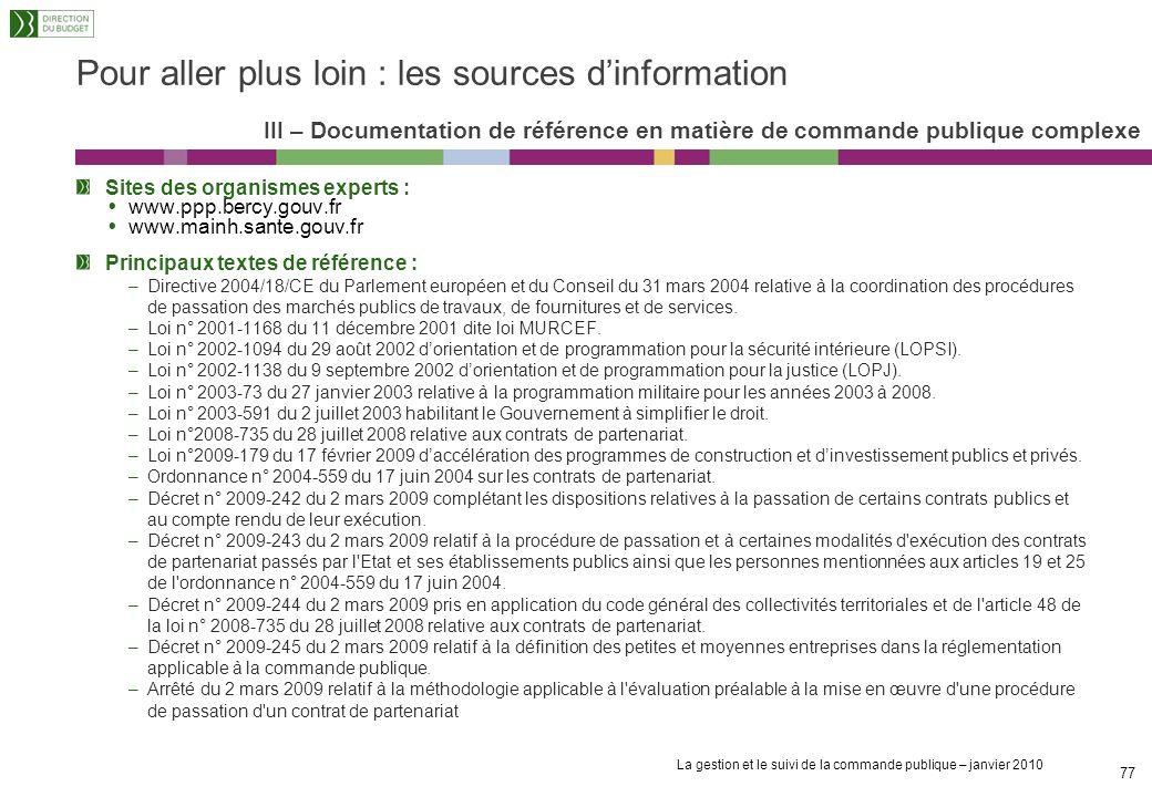 La gestion et le suivi de la commande publique – janvier 2010 76 Pour aller plus loin : les sources dinformation II – Documentation de référence en ma