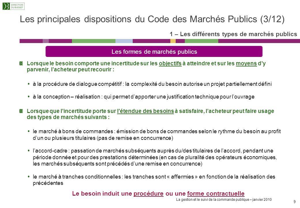 La gestion et le suivi de la commande publique – janvier 2010 8 La nature et létendue des besoins doivent être déterminés avant toute consultation : L