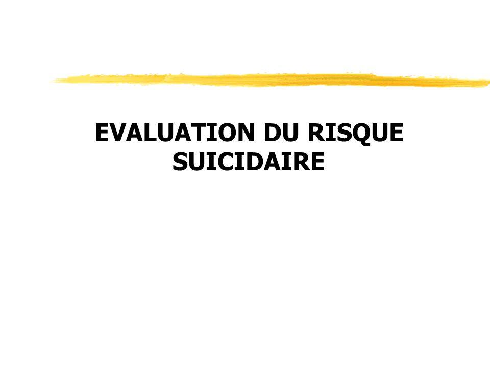 EVALUATION DU RISQUE SUICIDAIRE
