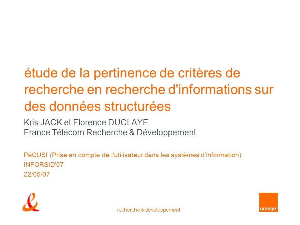 recherche & développement Groupe France Télécom distance pertinente sachant que la pertinence dune caractéristique est marquée sur une échelle à 3 niveaux, très pertinent (r = 1), pertinent (r = 2) ou pas pertinent (r = 3).