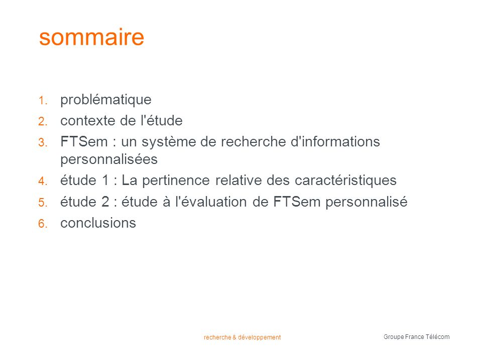 recherche & développement Groupe France Télécom 1 problématique