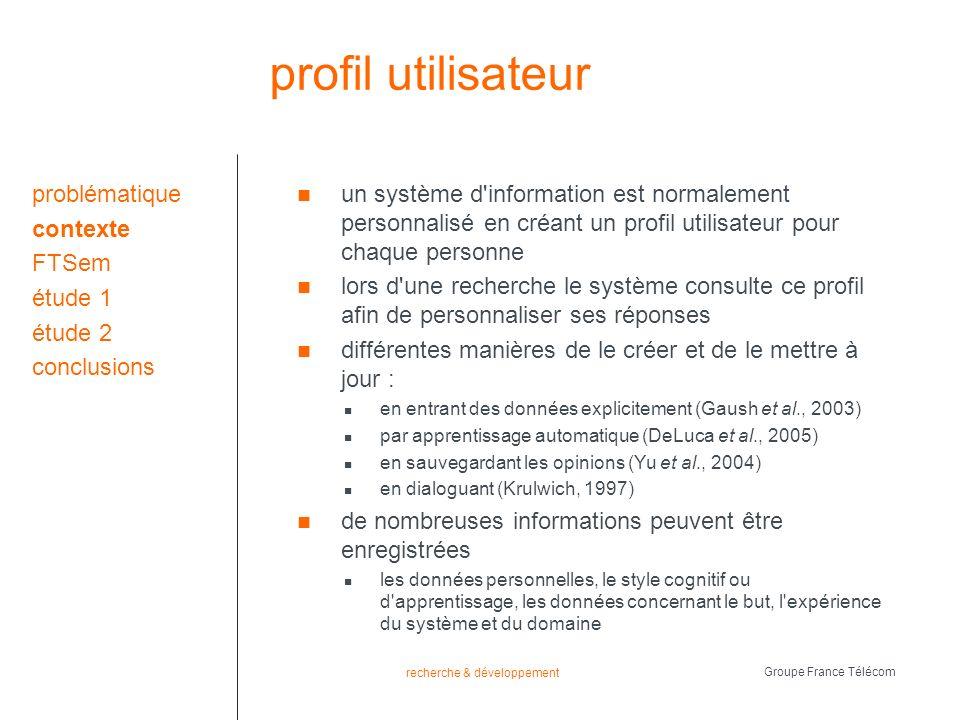 recherche & développement Groupe France Télécom préférences les préférences are multiple, heterogeneous, changing (and) even contradictory (Vallet et al., 2006) différentes classification existent : qualitative vs.