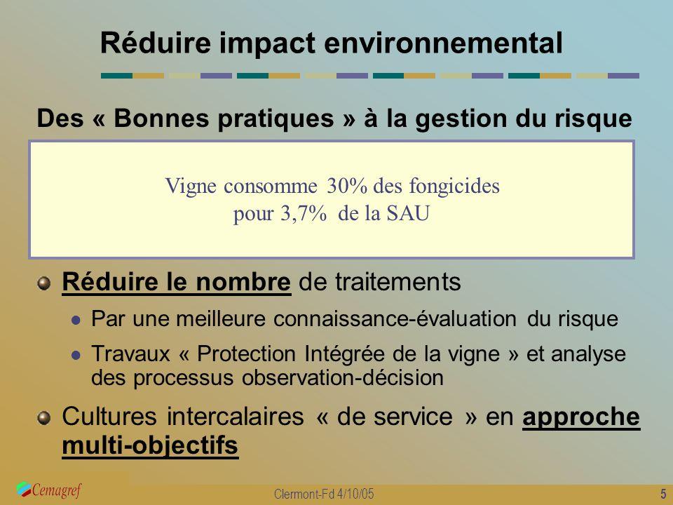 5 Clermont-Fd 4/10/05 Réduire impact environnemental Des « Bonnes pratiques » à la gestion du risque Améliorer les procédés de pulvérisation Stratégie