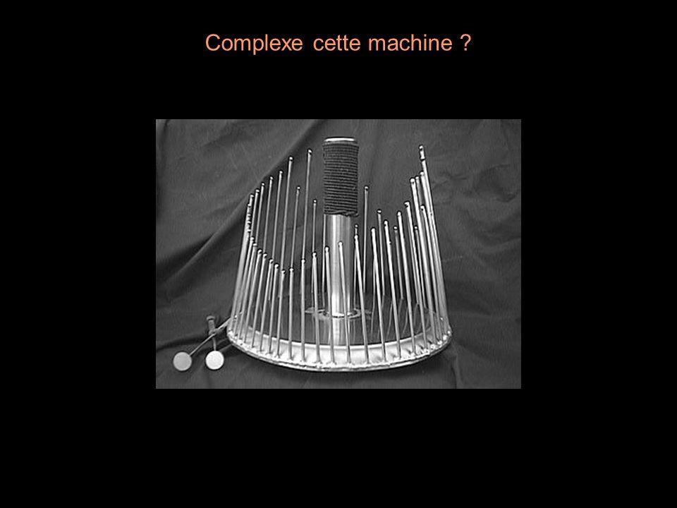 Complexe cette machine ?