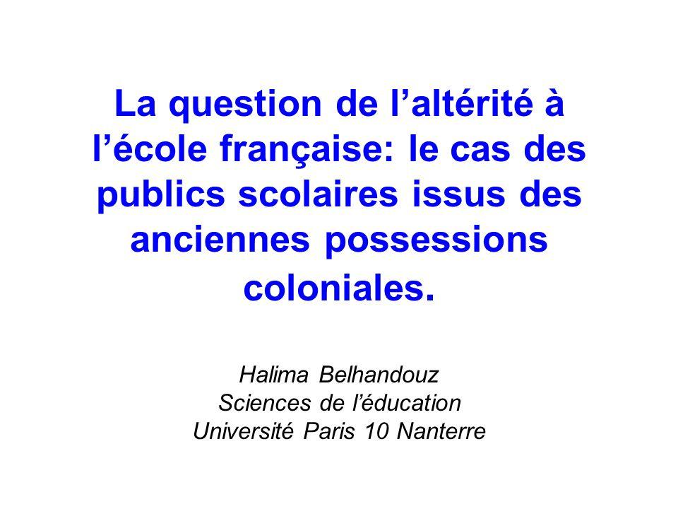 La question de laltérité à lécole française: le cas des publics scolaires issus des anciennes possessions coloniales.