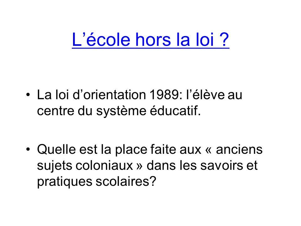 Lécole hors la loi . La loi dorientation 1989: lélève au centre du système éducatif.