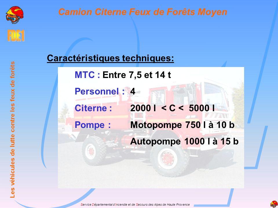 Service Départemental dIncendie et de Secours des Alpes de Haute Provence Caractéristiques techniques: MTC :Entre 7,5 et 14 t Personnel :4 Citerne :20