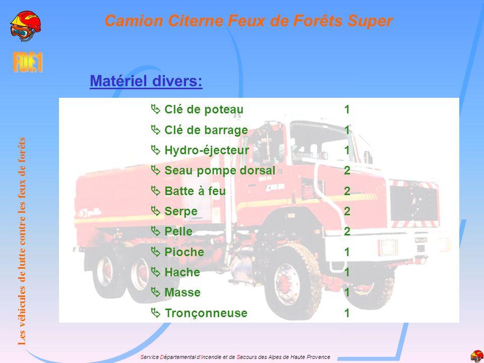 Service Départemental dIncendie et de Secours des Alpes de Haute Provence Matériel divers: Clé de poteau1 Clé de barrage1 Hydro-éjecteur1 Seau pompe d