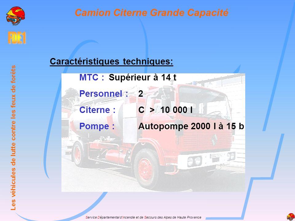 Service Départemental dIncendie et de Secours des Alpes de Haute Provence Caractéristiques techniques: MTC :Supérieur à 14 t Personnel :2 Citerne :C >