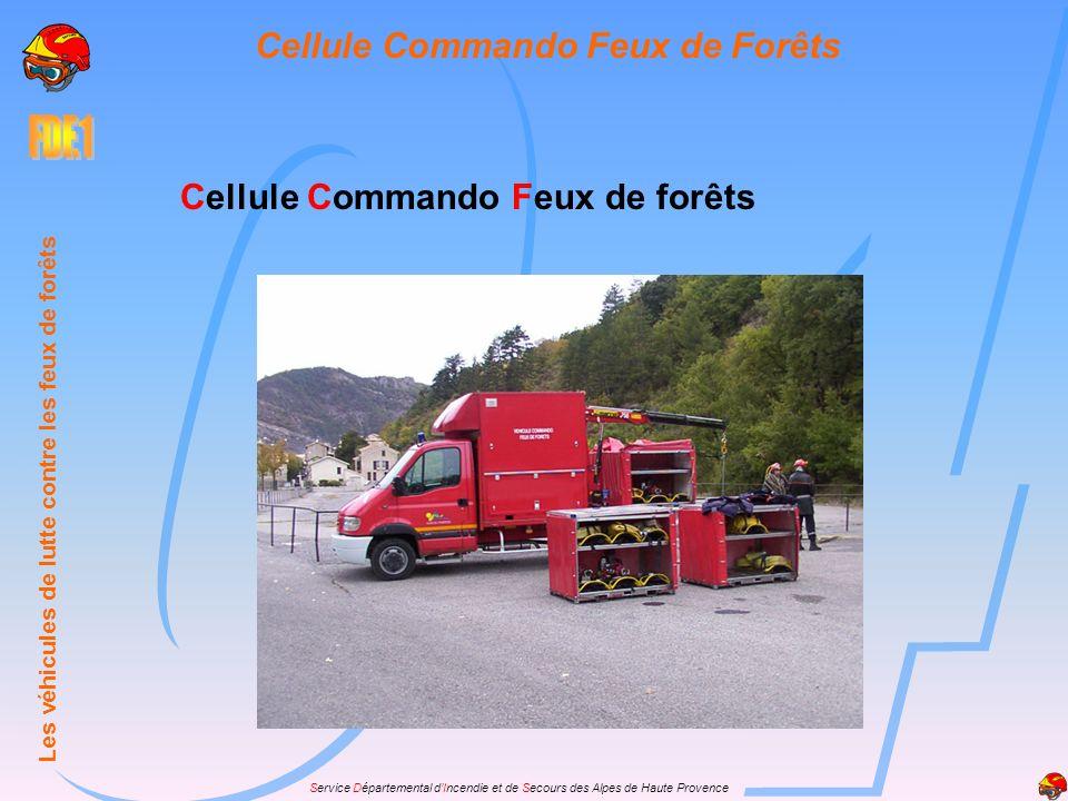 Service Départemental dIncendie et de Secours des Alpes de Haute Provence Cellule Commando Feux de forêts Les véhicules de lutte contre les feux de fo