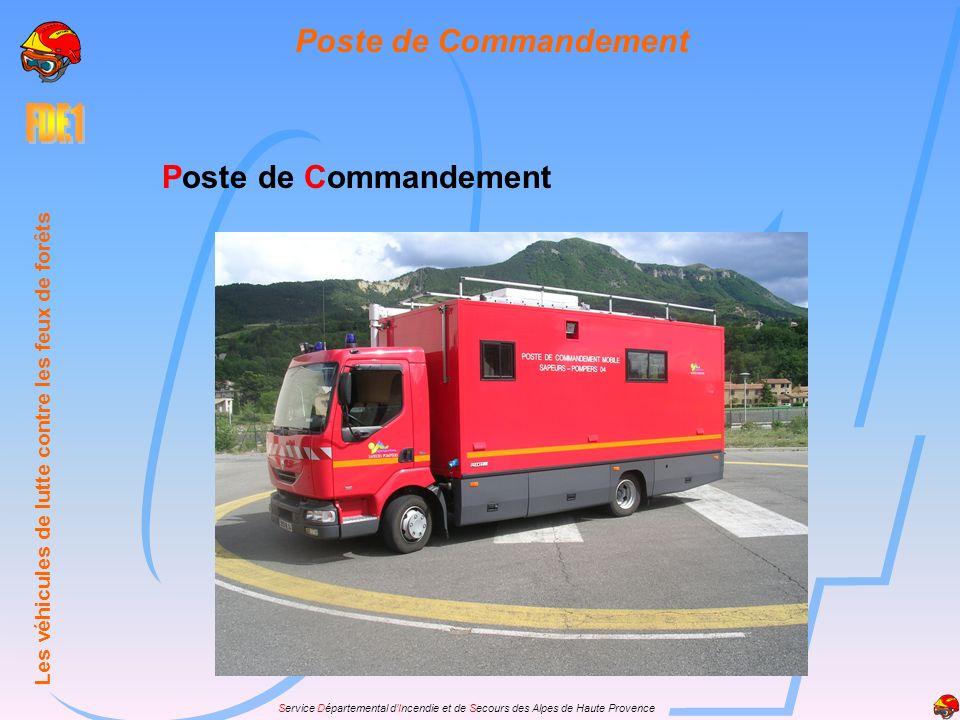 Service Départemental dIncendie et de Secours des Alpes de Haute Provence Poste de Commandement Les véhicules de lutte contre les feux de forêts Poste